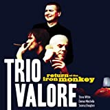 The Return of the Iron Monkeyby Trio Valore