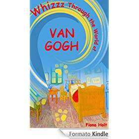 Whizzz Through the World of Van Gogh. Ages 5 6 7 8 year-olds [English] ('QUICK READS for Kids') (English Edition)