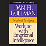 Working with Emotional Intelligence | Daniel Goleman