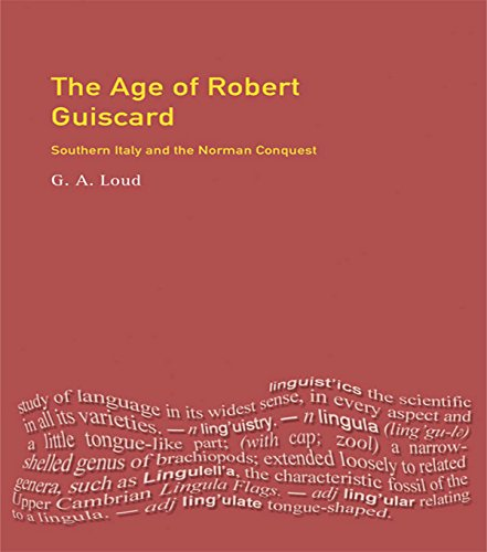 Graham Loud - The Age of Robert Guiscard: Southern Italy and the Northern Conquest (The Medieval World)