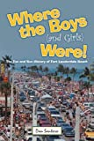 Where the Boys (and Girls) Were!: The Fun and Sun History of Fort Lauderdale Beach