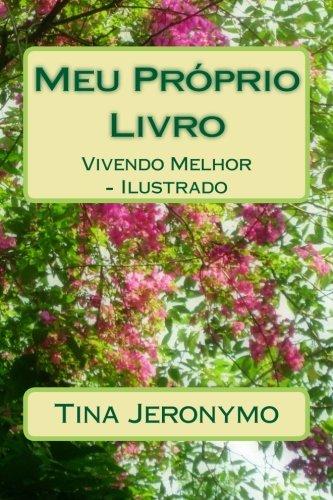 Meu Próprio Livro: Vivendo Melhor - Ilustrado