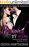 PROTECTED by Him - An Alpha Billionai...