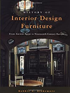 The History of Interior Design and Furniture: From Ancient Egypt to 19th-century Europe by John Wiley & Sons