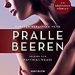 Pralle Beeren: Ein erotisches Hörbuch | Carsten Sebastian Henn