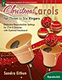 img - for Christmas Carols for Three to Six Ringers: Distinctive Reproducible Settings for 2 or 3 Octaves with Optional Keyboard (Handbell Collection, Handbell 2-3 octaves, Reproducible) book / textbook / text book
