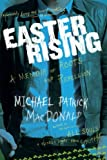 img - for By Michael Patrick MacDonald [ Easter Rising: An Irish American Coming Up from Under[ EASTER RISING: AN IRISH AMERICAN COMING UP book / textbook / text book