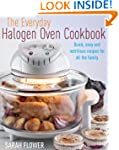 The Everyday Halogen Oven Cookbook: Q...