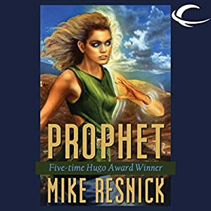 Prophet: Oracle Trilogy, Book 3 | [Mike Resnick]