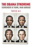 The Obama Syndrome: Surrender at Home, War Abroad (1844677575) by Ali, Tariq