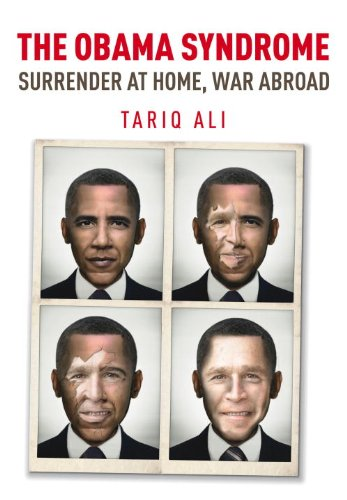 The Obama Syndrome: Surrender at Home, War Abroad: Tariq Ali: 9781844677573: Amazon.com: Books