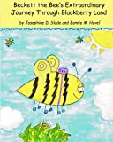 img - for Beckett the Bee's Extraordinary Journey Through Blackberry Land book / textbook / text book