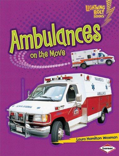 Ambulances on the Move (Lightning Bolt Books) PDF