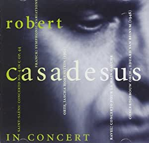 Robert Casadesus plays Saint-Saëns, Franck & Ravel