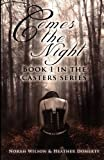 Comes the Night (Casters) (Volume 1)