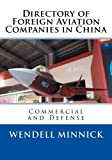 img - for Directory of Foreign Aviation Companies in China: Commercial and Defense by Wendell Minnick (2014-06-24) book / textbook / text book