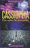 Cassiopeia: Das achte Weltwunder (German Edition)