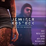 Du willst mir an die Wäsche (feat. Sido) [Live in Berlin 2012]