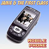 01_Jamie & The First Class_Mobile Phones_Mobile Phones