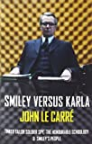 Image of Smiley Versus Karla: Tinker Tailor Soldier Spy, the Honourable Schoolboy, Smiley's People