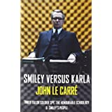 Smiley Versus Karla: Tinker Tailor Soldier Spy, the Honourable Schoolboy, Smiley's Peopleby John Le Carr�