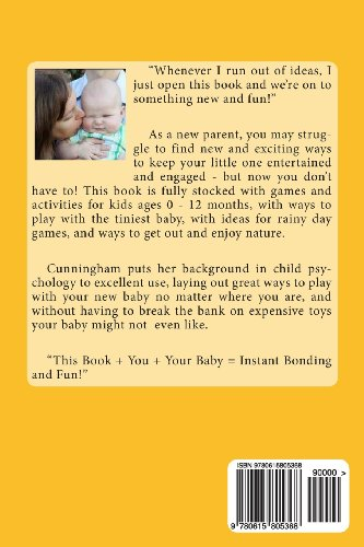 55 Fun Things To Do With Your Baby: Age Appropriate Activities For Parents And Children (0-12 Months): Volume 1