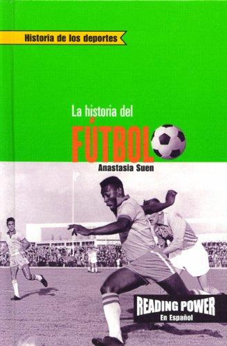 La Historia Del Futbol (Historia De Los Deportes) (Spanish Edition)