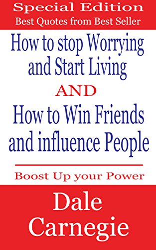 dale-carnegie-best-quotes-how-to-stop-worrying-and-start-living-and-how-to-win-friends-and-influence