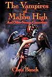 The Vampires of Malibu High (0977304051) by Bunch, Chris
