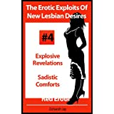 The Erotic Exploits Of New Lesbian Desires - Explosive Revelations and Sadistic Comforts (Erotica By Women For Women) ~ Zoharah Jay