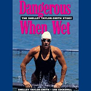 Dangerous When Wet | [Shelley Taylor-Smith]