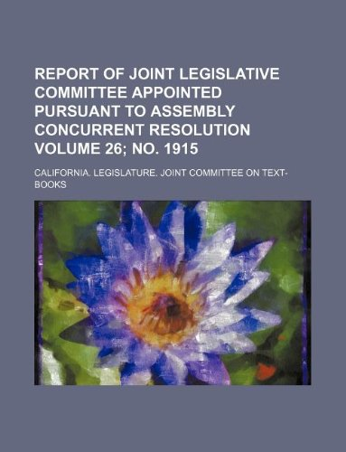 Report of Joint legislative committee appointed pursuant to Assembly concurrent resolution Volume 26; no. 1915