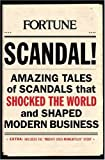 img - for SCANDAL!: Amazing Tales of Scandals that Shocked the World and Shaped Modern Business book / textbook / text book