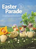 Alan Dart Easter Parade Toy Ducklings designed by Alan Dart Knitting Pattern: Height4.5