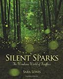 Silent Sparks: The Wondrous World of Fireflies