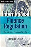 International Finance Regulation: The Quest for Financial Stability (Wiley Finance)