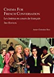 Cinema for French Conversation: Le Cinema En Cours De Francais