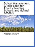 img - for School Management: A Text-Book for County Training Schools and Normal Schools book / textbook / text book