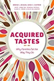 img - for Acquired Tastes: Why Families Eat the Way They Do book / textbook / text book