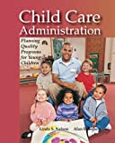 Child Care Administration: Planning Quality Programs for Young Children