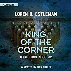 King of the Corner: Detroit Crime, Book 3 | [Loren D. Estleman]