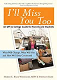 img - for I'll Miss You Too: An Off-to-College Guide for Parents and Students book / textbook / text book