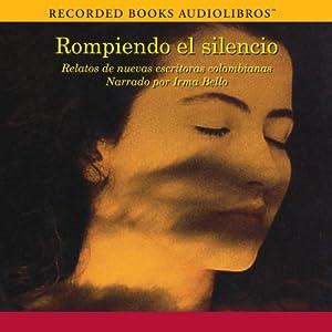 Rompiendo El Silenció [Break the Silence] Audiobook