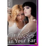 Whisper in your Ear (Lesbian Erotica Book 3) ~ Ian Kidd