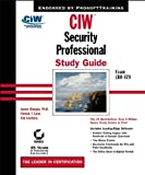 img - for CIW: Security Professional Study Guide Exam 1D0-470 (With CD-ROM) book / textbook / text book
