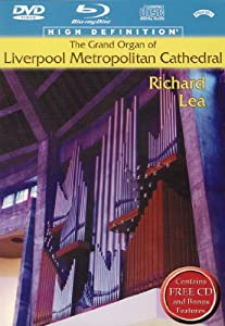 The Grand Organ of Liverpool Metropolitan Cathedral, played by Richard Lea (Blu-Ray all-region, NTSC all-region and bonus CD all in one package) [DVD]