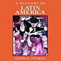 A History of Latin America Audiobook by George Pendle Narrated by Fred Williams
