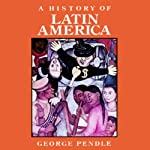 A History of Latin America | George Pendle