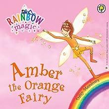 Rainbow Magic: The Rainbow Fairies 2: Amber the Orange Fairy Audiobook by Daisy Meadows Narrated by Sophia Myles