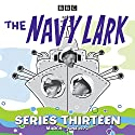 The Navy Lark: Collected Series 13: 13 Episodes of the Classic BBC Radio Sitcom Radio/TV von Lawrie Wyman Gesprochen von: Stephen Murray, Leslie Phillips, Jon Pertwee